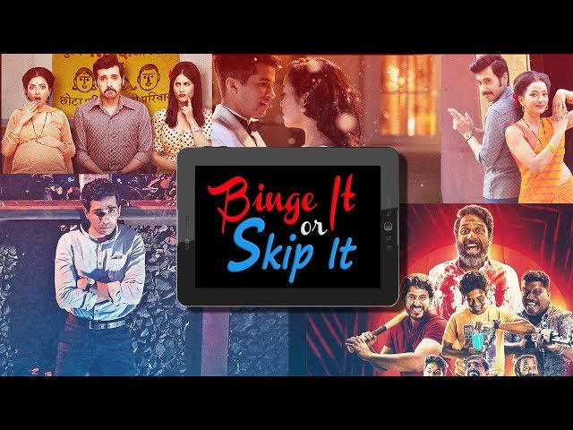 Binge It OR Skip It   Top Streaming Shows to watch this Weekend   Afsos   Shukranu   Topless