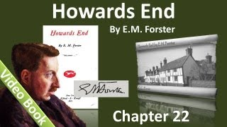 Chapter 22 - Howards End by E. M. Forster