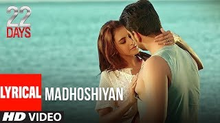 Madhoshiyan With Lyrics | 22 Days | Rahul Dev, Shiivam Tiwari, Sophia Singh