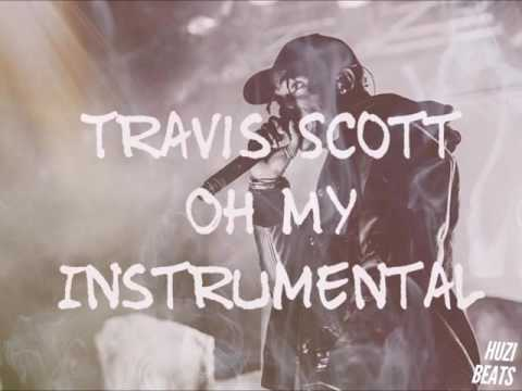 Travis Scott - Oh My (Instrumental)