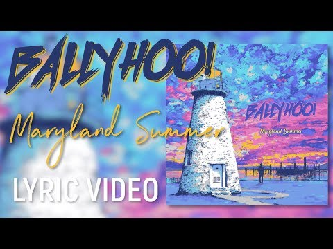 Ballyhoo! | Maryland Summer | Lyric Video