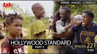 HOLLYWOOD STANDARD Part 2 Mark Angel Comedy Episode 221 Mark Angel TV