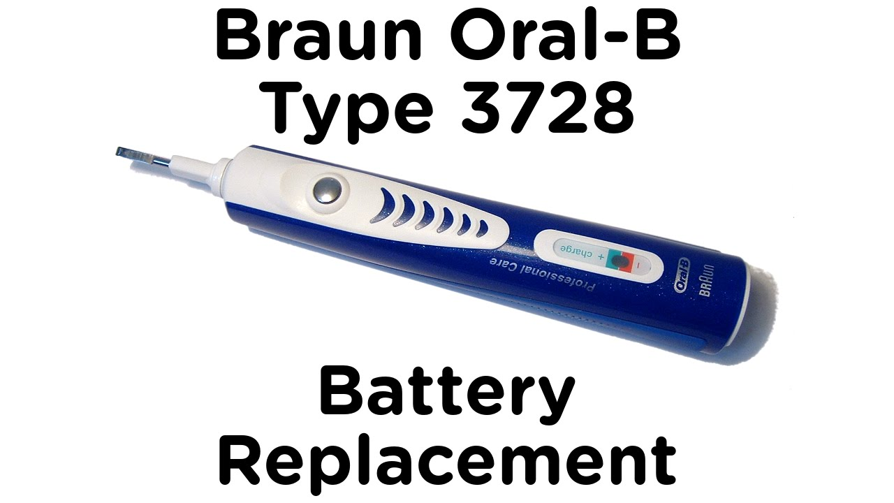 Battery Replacement Guide For Braun Oral B Type 3728