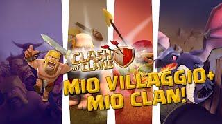 MIO VILLAGGIO + MIO CLAN! - Clash of Clans [ITA]