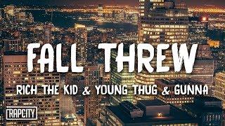 Rich The Kid - Fall Threw ft. Young Thug & Gunna (Lyrics)