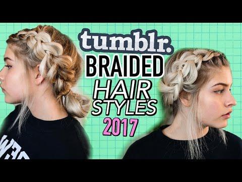 Tumblr BRAID Hairstyles 2017!