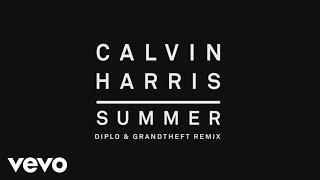 Calvin Harris - Summer (Diplo & Grandtheft Remix) [Audio]