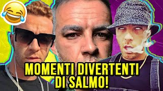 "TUTTI I ""BEST MOMENTS"" DI SALMO! [EPISODIO 2]"