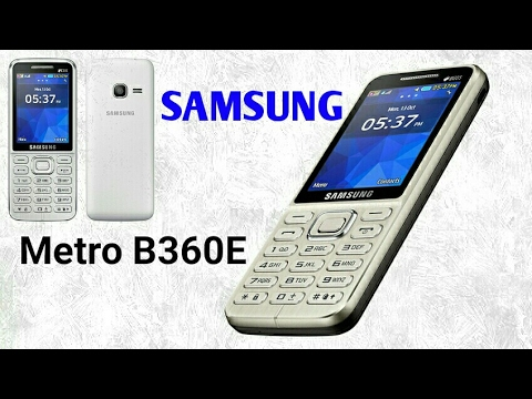 Samsung Metro B360e Best Samsung Basic Phone Youtube