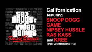 Californication ft. Snoop Dogg, Game, Nipsey Hussle, Kree & Ras Kass (prod. David Banner & Thx)
