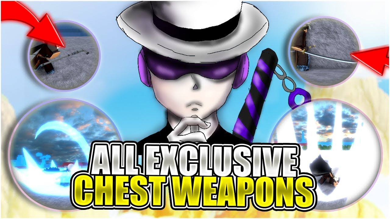 All Chest Exclusive Weapons In One Piece Ultimate Showcase Roblox Youtube