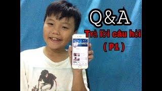 Gambar cover [Q&A] TRẢ LỜI CÂU HỎI CỦA CÁC BẠN ( PHẦN 1 ) l GTN KID