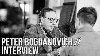 Peter Bogdanovich Interview - The Seventh Art
