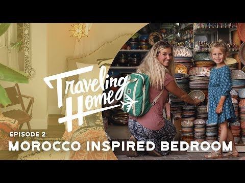 Ep.2: Traveling Home | A Morocco Inspired Bedroom