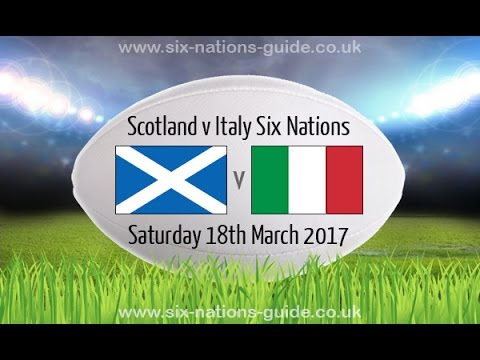 SCOTLAND vs ITALY - Rugby 6 Nations 2017