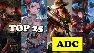 Top 25 Best ADC Champions | Lol Epic ADC Montage 2017(League of Legends)
