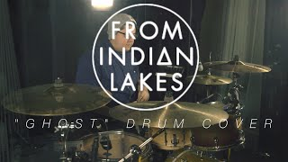 From Indian Lakes - Ghost (Drum Cover)