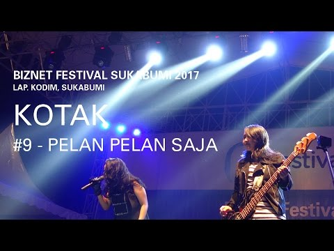 Biznet Festival Sukabumi 2017 : Kotak - Pelan Pelan Saja