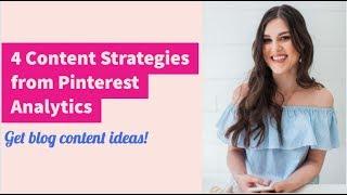 4 Content Strategies From Pinterest Analytics