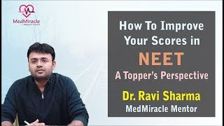 Video No. 55 How to Improve Your Scores in NEET- A Topper's Perspective By Team MedMiracle