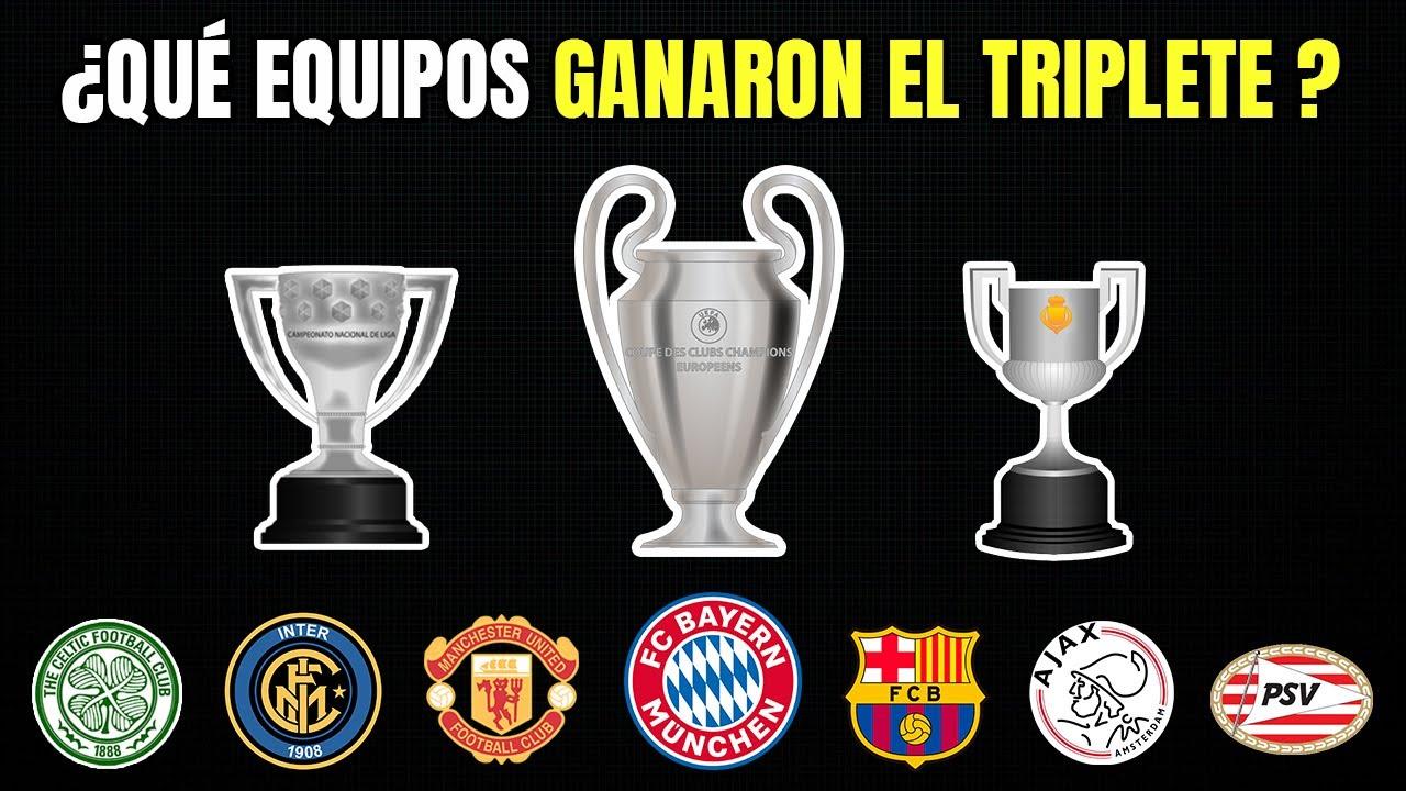TRIPLETES 🏆🏆🏆 Todos los Clubes que Ganaron de LIGA, COPA Y CHAMPIONS en el mismo año