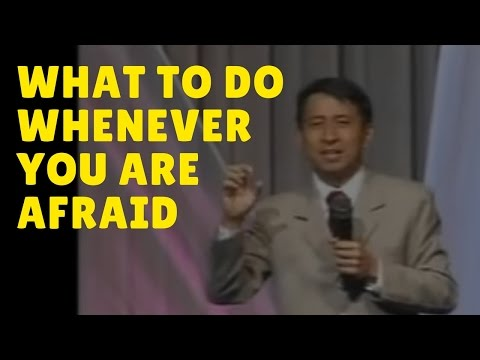 What to Do Whenever You Are Afraid by Bo Sanchez
