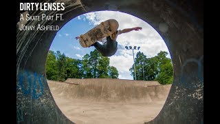DIRTY LENSES. A Skate Part Ft. Jonny Ashfield