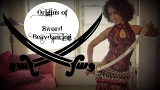 Belly dancing with swords: origin of sword belly dance