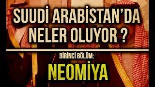 Suudi Arabistan'da Neler Oluyor Bölüm 1: NEOMİYA