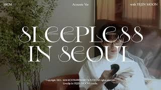 10CM x Yejinmoon '서울의 잠 못 이루는 …