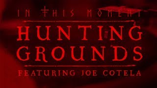 "In This Moment - ""Hunting Grounds (feat. Joe Cotela of Ded)"" [OFFICIAL AUDIO]"