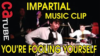 iMPARTiAL You're Fooling Yourself Music Clip