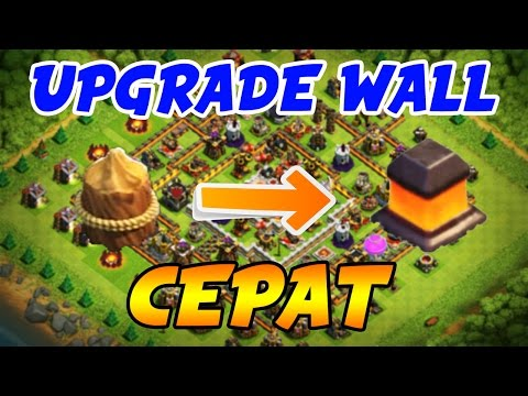 CARA CEPAT UPGRADE WALL di Clash of Clans