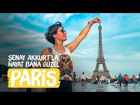 Paris - Şenay Akkurt'la Hayat Bana Güzel