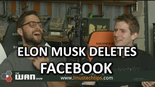 Elon Musk DELETES his Facebook - WAN Show Mar.23 2018