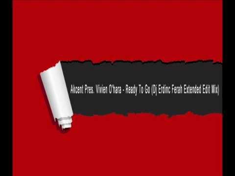 Akcent Pres. Vivien O'hara - Ready To Go (Dj Erdinc Ferah Extended Edit 2011 Mix).wmv