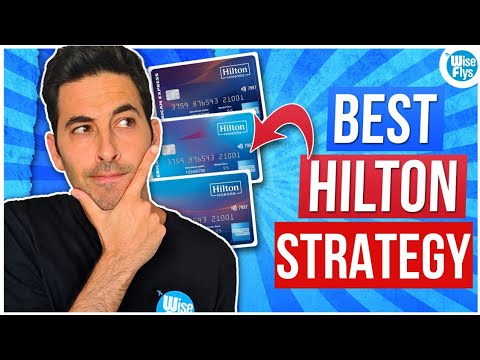 Best Hilton Card Strategy For More Points And Value | 2019
