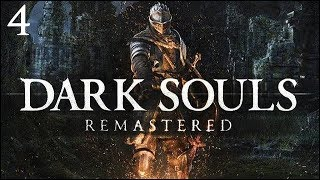 "Dark Souls Remastered: Part 4 - ""Second Time Is The Charm"""