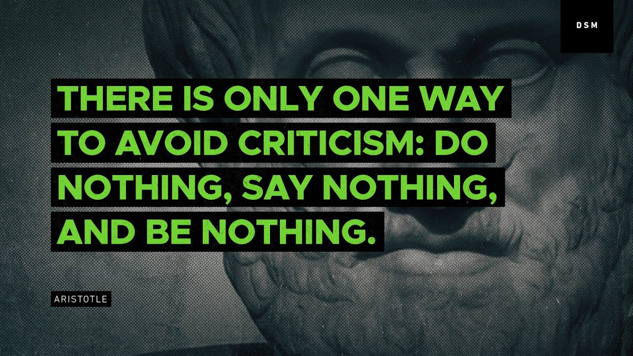 Sales Motivation Quote There Is Only One Way To Avoid Criticism