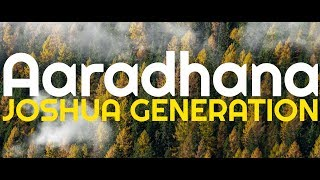 New Heart Touching Worship Song | Aaradhana | Joshua Generation | Lyric Video