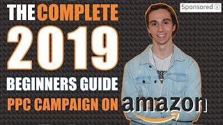How to Create a PPC Campaign on Amazon For Beginners | The Complete Tutorial 2019 | Paul J. Savage