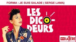 FORMA - Les Dicodeurs - Je suis salade  (Parodie Serge Lama)
