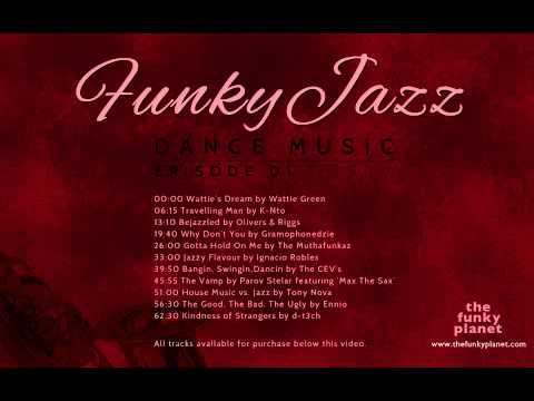 Funky Jazz Dance Music - Episode 01