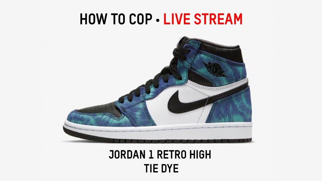 Tie Dye Jordan 1 Live Cop How to Cop AJ1 Tie Dye Release Nike SNKRS App Live Stream