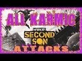 INFAMOUS SECOND SON | ALL KARMIC ATTACKS | GOOD & EVIL | OVER THE TOP SUPER ATTACKS | HD
