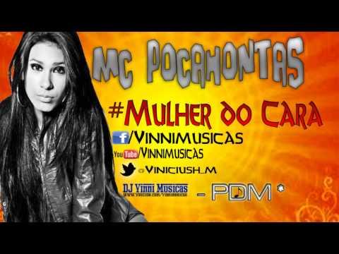 Mc Pocahontas - Mulher do Cara ( Lançamento 2013 ) PoderDaMusica