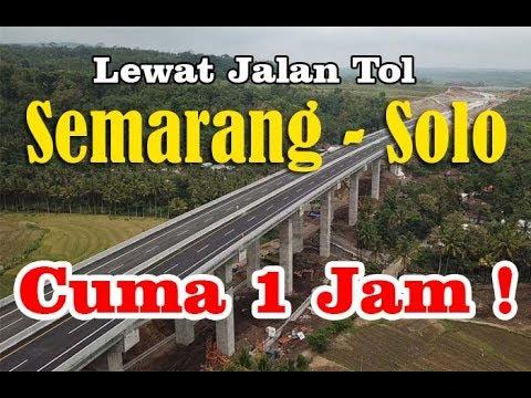 Semarang Solo Cuma 1 Jam via Tol Semarang - Solo