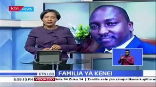 Familia ya Kenei yaomba uchunguzi zaidi fufanywa ili kubaini matukio ya kifo cha mwanao