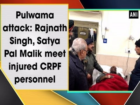 Pulwama attack: Rajnath Singh, Satya Pal Malik meet injured CRPF personnel Mp3