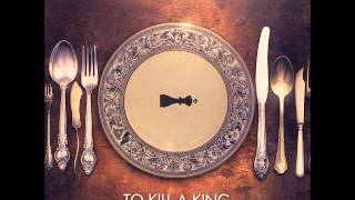 To Kill a King - Gasp/ The Reflex